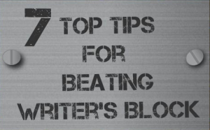 7 Top Tips for Overcoming Writer's Block